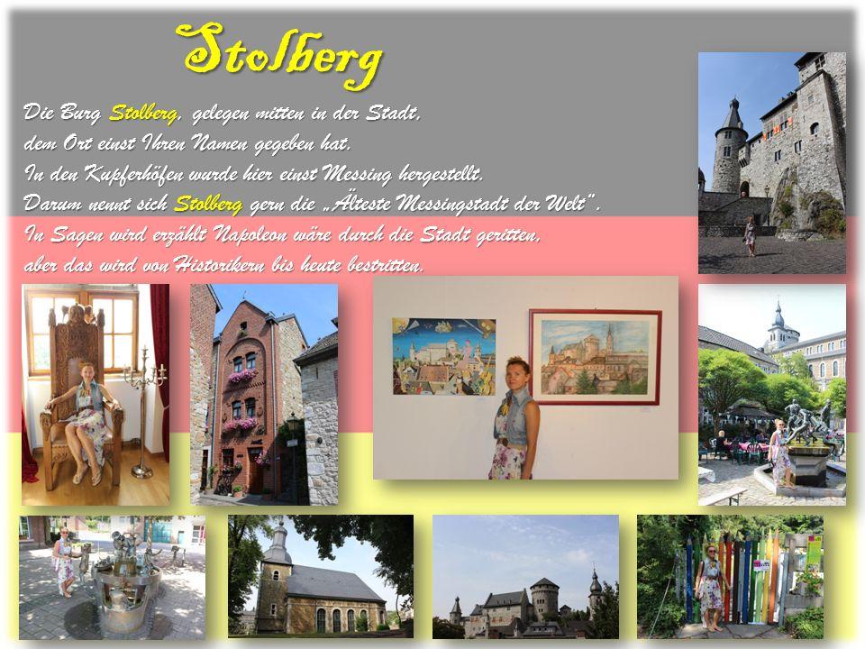 Stolberg Die Burg Stolberg, gelegen mitten in der Stadt, dem Ort einst Ihren Namen gegeben hat. In den Kupferhöfen wurde hier einst Messing hergestell