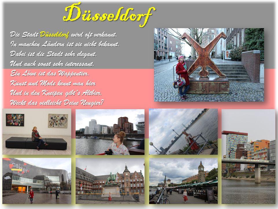 Düsseldorf Die Stadt Düsseldorf wird oft verkannt. In manchen Ländern ist sie nicht bekannt. Dabei ist die Stadt sehr elegant. Und auch sonst sehr int