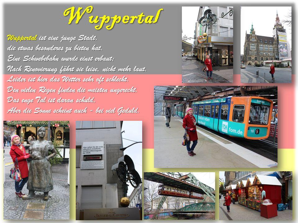 Wuppertal Wuppertal ist eine junge Stadt, die etwas besonderes zu bieten hat. Eine Schwebebahn wurde einst erbaut; Nach Renovierung fährt sie leise, n
