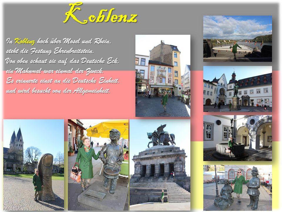Koblenz In Koblenz hoch über Mosel und Rhein, steht die Festung Ehrenbreitstein. Von oben schaut sie auf das Deutsche Eck, ein Mahnmal war einmal der