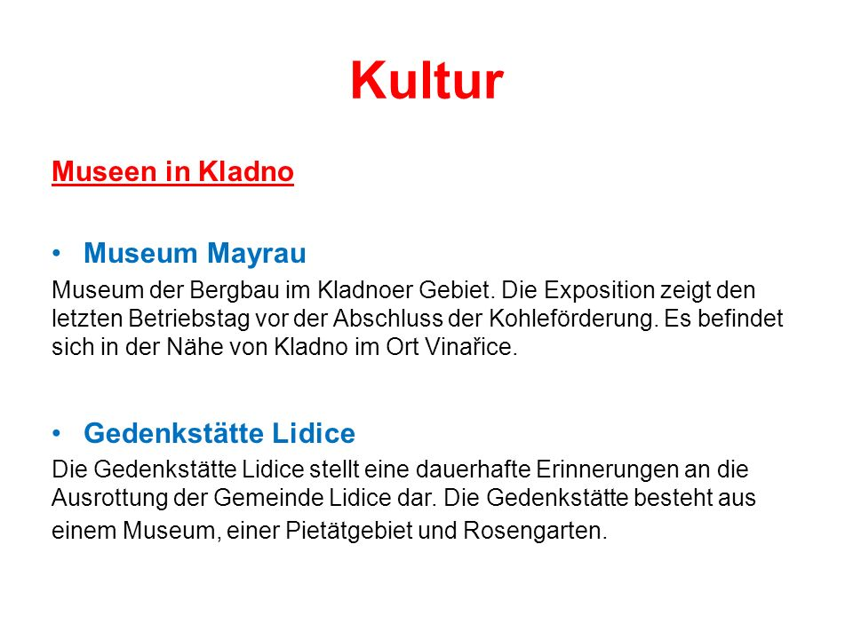 Kultur Museen in Kladno Museum Mayrau Museum der Bergbau im Kladnoer Gebiet.