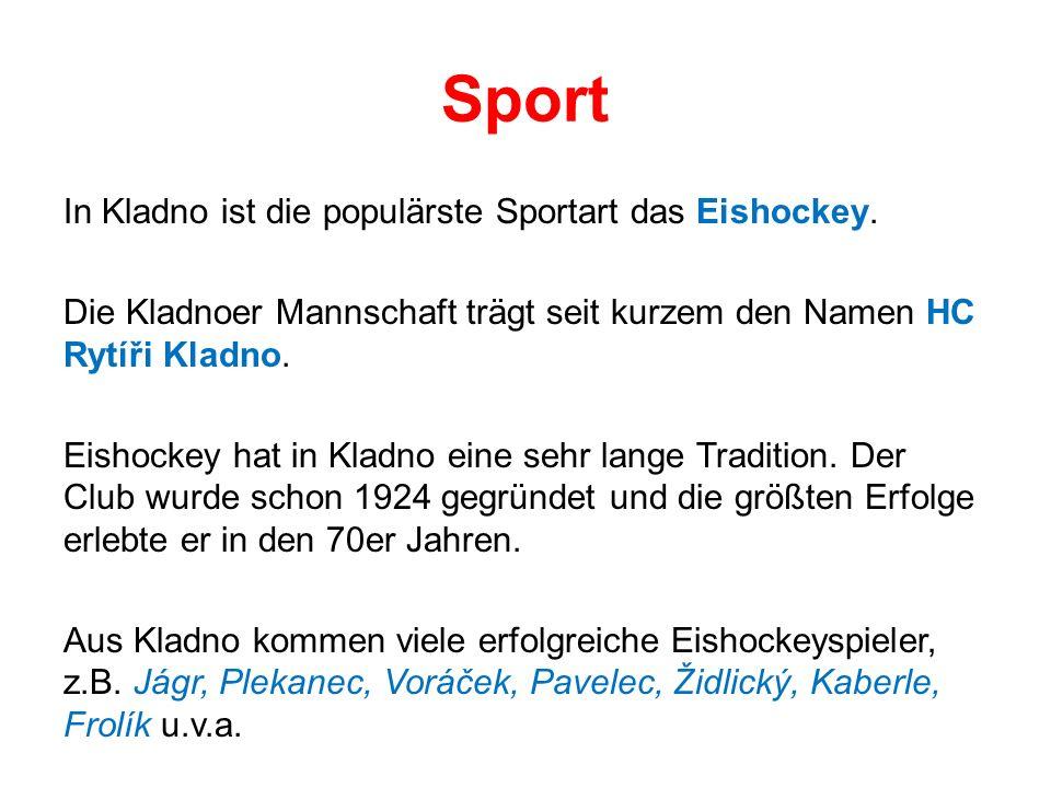 Sport In Kladno ist die populärste Sportart das Eishockey.