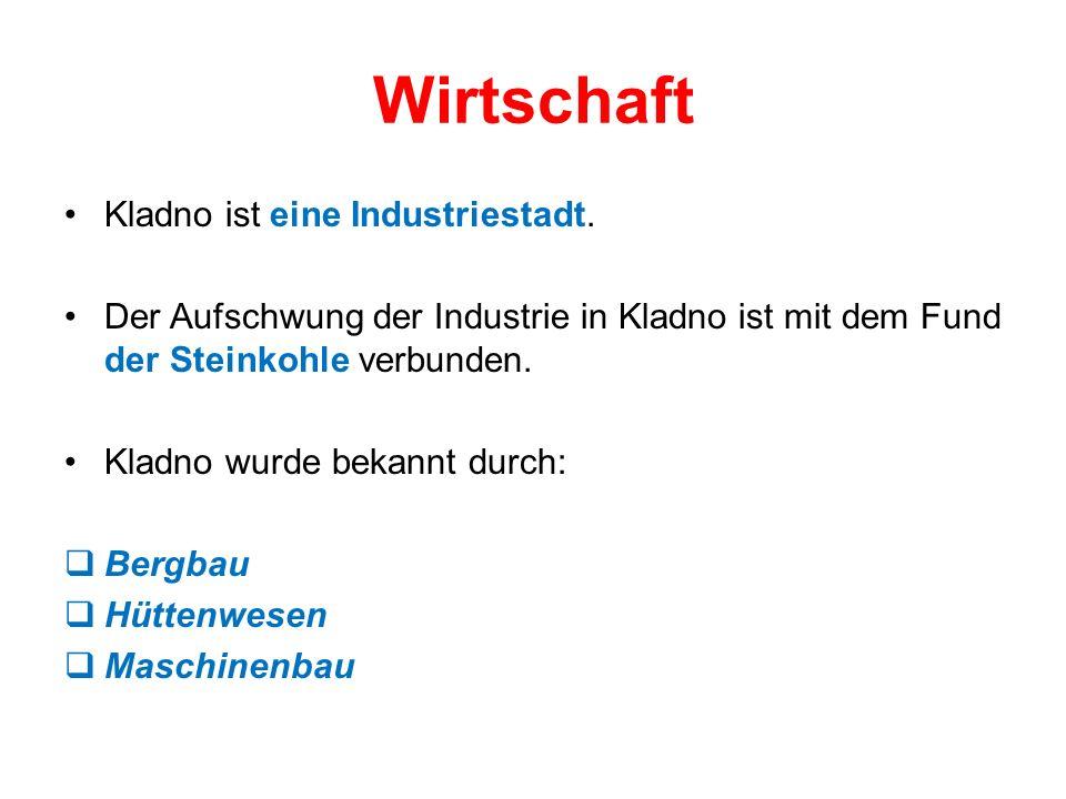 Wirtschaft Kladno ist eine Industriestadt.