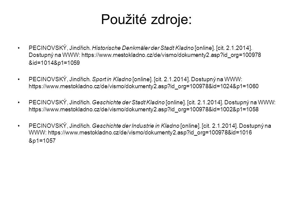 Použité zdroje: PECINOVSKÝ, Jindřich. Historische Denkmäler der Stadt Kladno [online].