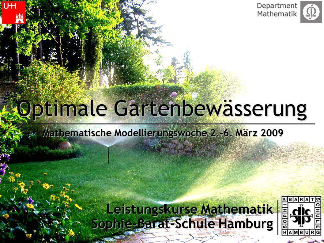 Optimale Gartenbewässerung Leistungskurse Mathematik Sophie-Barat-Schule Hamburg Mathematische Modellierungswoche 2.-6.