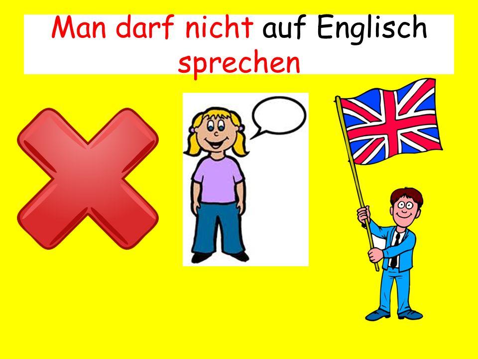 Man darf nicht auf Englisch sprechen