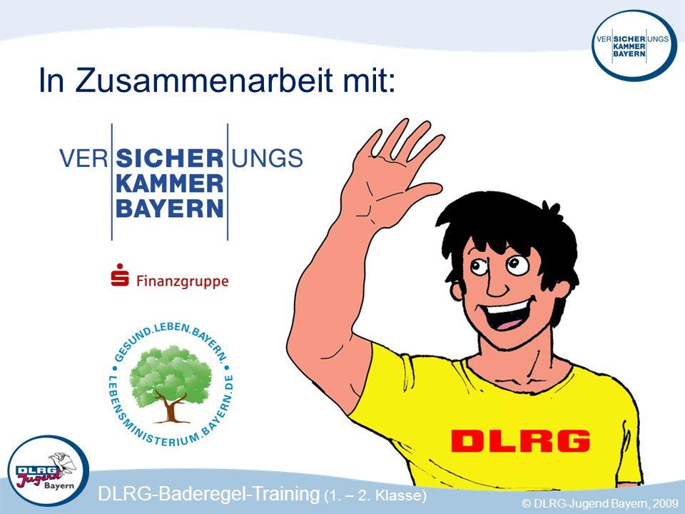 DLRG-Eisregel-Training (2. Klasse) © DLRG-Jugend Bayern, 2011 In Zusammenarbeit mit: © DLRG-Jugend Bayern, 2008 DLRG-Baderegel-Training (1. – 2. Klass