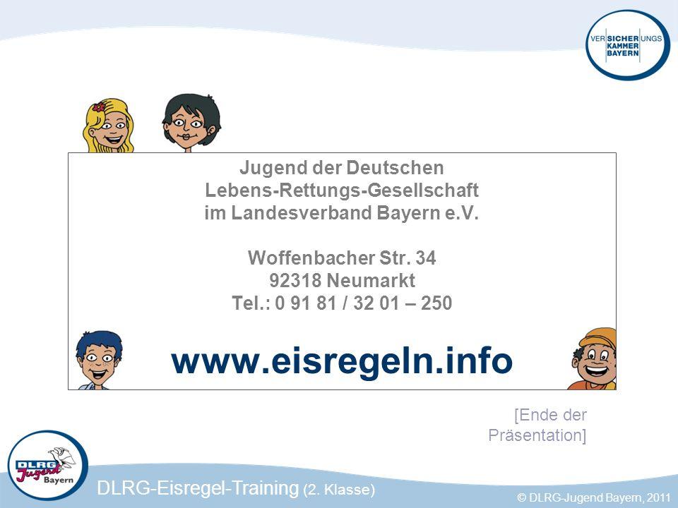 DLRG-Eisregel-Training (2. Klasse) © DLRG-Jugend Bayern, 2011 Jugend der Deutschen Lebens-Rettungs-Gesellschaft im Landesverband Bayern e.V. Woffenbac