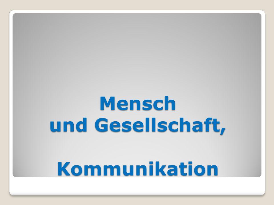 Kommunikation: 1.Warum kommunizieren wir.