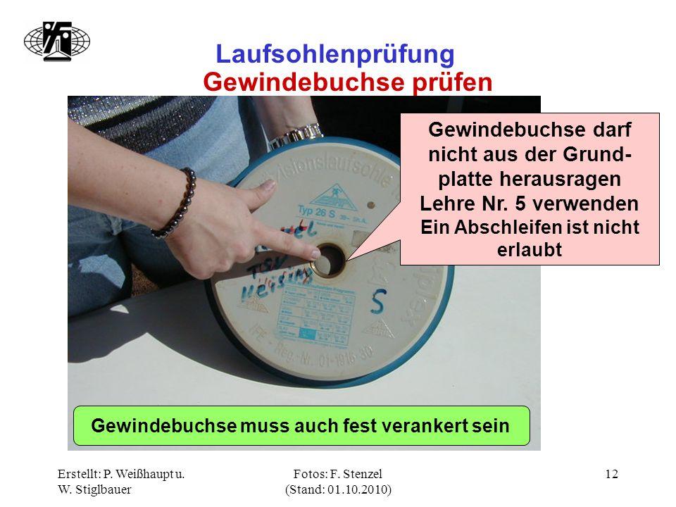 Erstellt: P. Weißhaupt u. W. Stiglbauer Fotos: F. Stenzel (Stand: 01.10.2010) 12 Laufsohlenprüfung Gewindebuchse prüfen Gewindebuchse darf nicht aus d