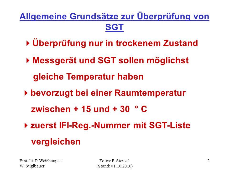 Erstellt: P. Weißhaupt u. W. Stiglbauer Fotos: F. Stenzel (Stand: 01.10.2010) 2 Allgemeine Grundsätze zur Überprüfung von SGT Überprüfung nur in trock