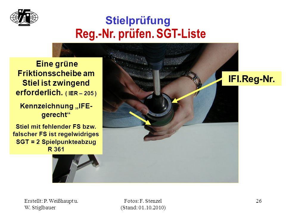 Erstellt: P. Weißhaupt u. W. Stiglbauer Fotos: F. Stenzel (Stand: 01.10.2010) 26 Stielprüfung Reg.-Nr. prüfen. SGT-Liste IFI.Reg-Nr. Eine grüne Frikti