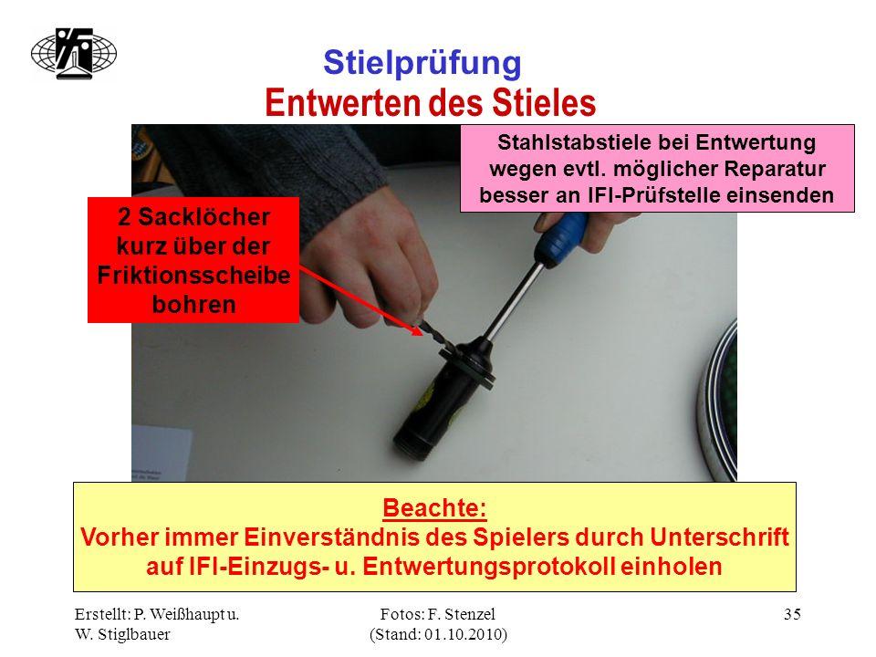 Erstellt: P. Weißhaupt u. W. Stiglbauer Fotos: F. Stenzel (Stand: 01.10.2010) 35 Stielprüfung Entwerten des Stieles Beachte: Vorher immer Einverständn