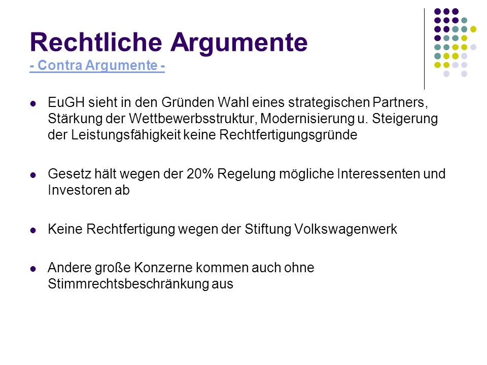 Rechtliche Argumente - Contra Argumente - EuGH sieht in den Gründen Wahl eines strategischen Partners, Stärkung der Wettbewerbsstruktur, Modernisierun