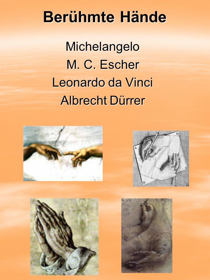 Berühmte Hände Michelangelo M. C. Escher Leonardo da Vinci Albrecht Dürrer