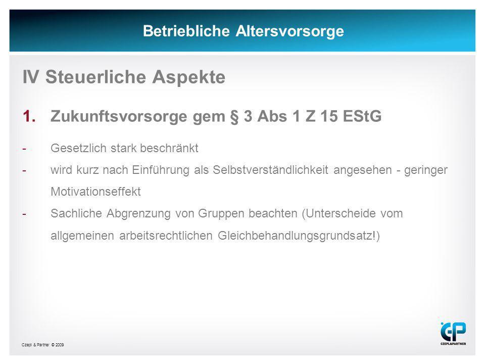 Czepl & Partner © 2009 Betriebliche Altersvorsorge b)Steuerliche Knackpunkte i.Bemessungsgrundlage und Begrenzung »Pension darf max.