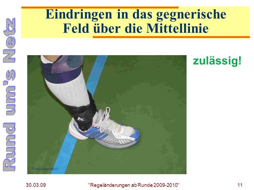 30.03.09 Regeländerungen ab Runde 2009-2010 11 zulässig.