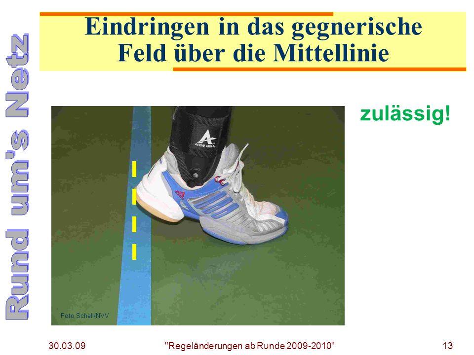 30.03.09 Regeländerungen ab Runde 2009-2010 13 zulässig.