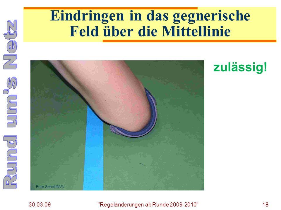 30.03.09 Regeländerungen ab Runde 2009-2010 18 zulässig.
