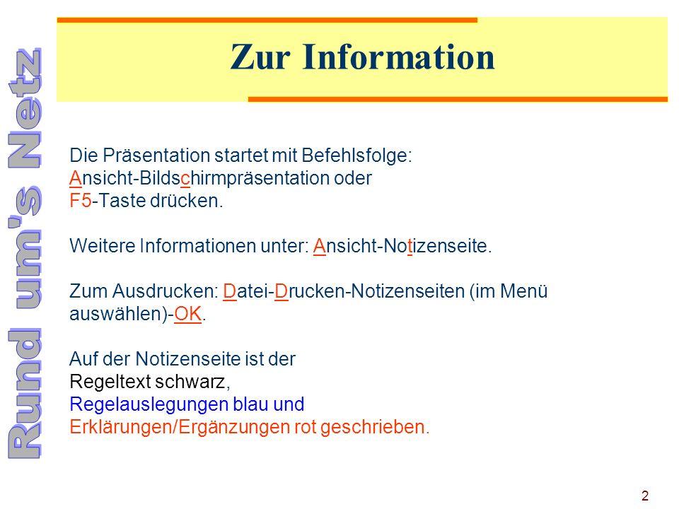 2 Die Präsentation startet mit Befehlsfolge: Ansicht-Bildschirmpräsentation oder F5-Taste drücken. Weitere Informationen unter: Ansicht-Notizenseite.