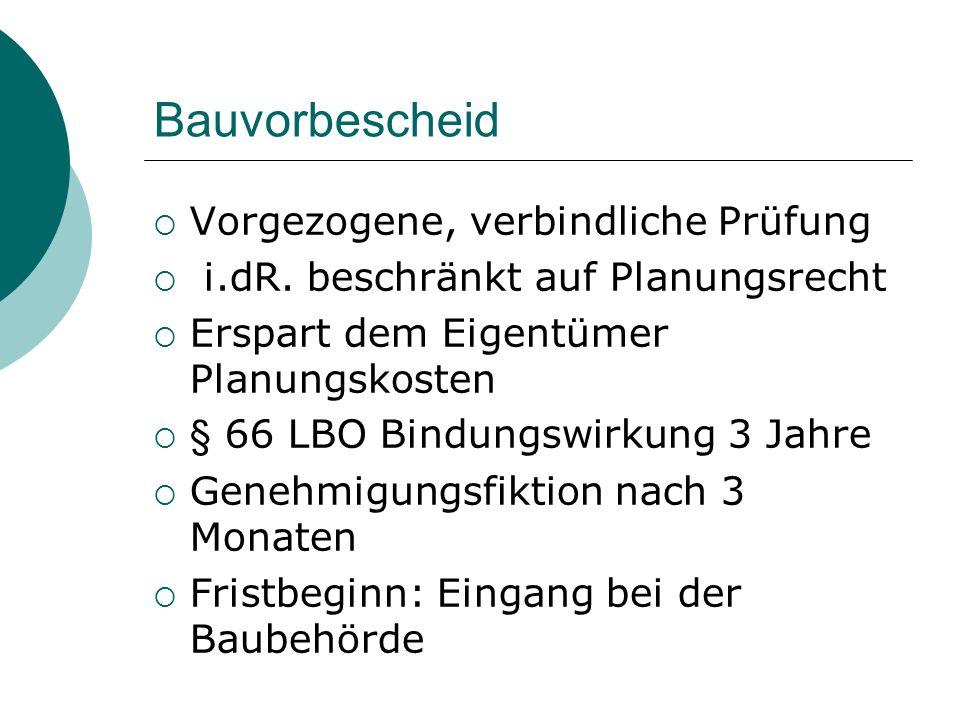 Bauvorbescheid Vorgezogene, verbindliche Prüfung i.dR.