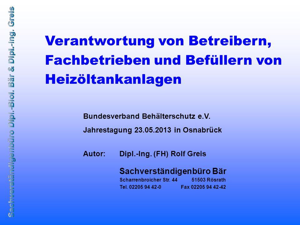 Verantwortlichkeiten -Betreiber -Fachbetriebe -Sachverständige -Befüller (Füllvorgang)