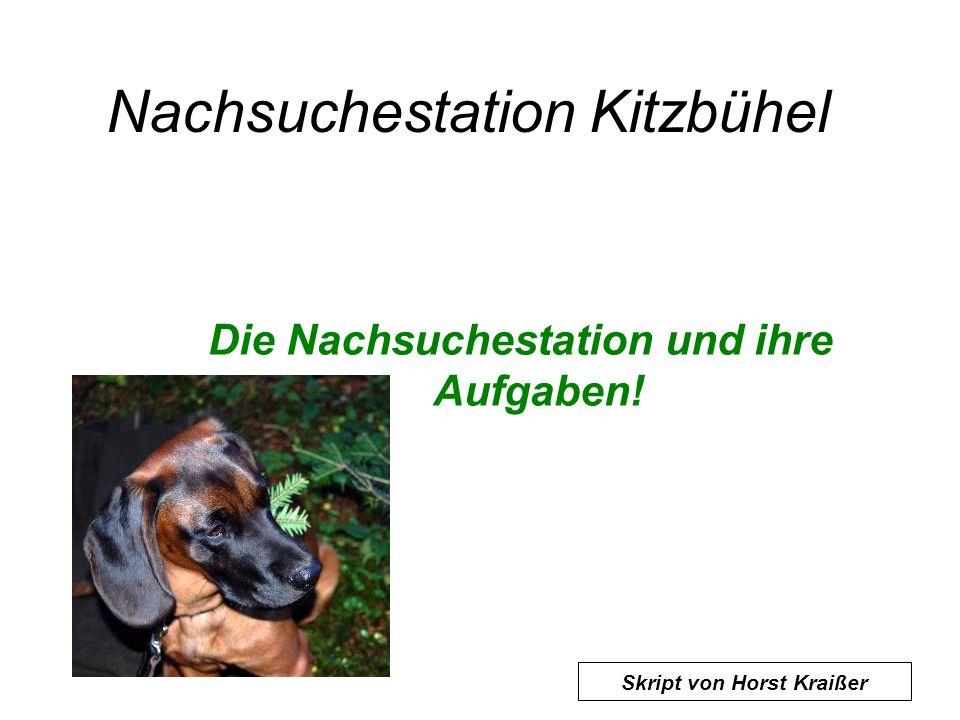 Nachsuchestation Kitzbühel Die Nachsuchestation und ihre Aufgaben! Skript von Horst Kraißer