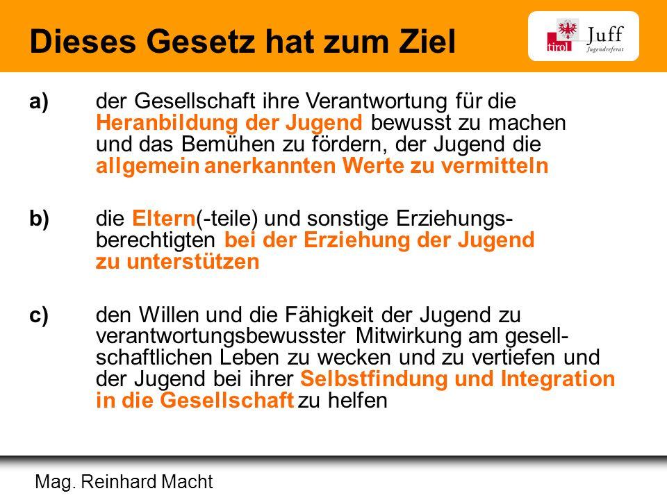 In Zusammenarbeit mit: Erziehungsberatung | Polizei Wirtschaftskammer | InfoEck | Gemeindeverband Dieses Gesetz hat zum Ziel Mag. Reinhard Macht a) de