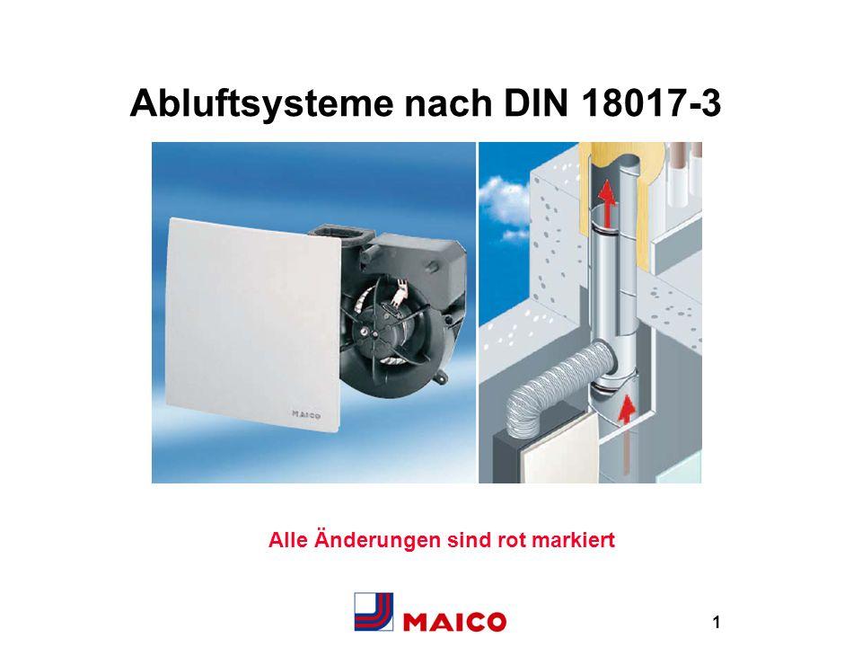 2 Anwendungsbereich der DIN 18017-3 Diese Norm gilt für Entlüftungsanlagen von: innenliegenden Bädern und Toiletten Küchen und Kochnischen mit Fenstern, Abstellräumen etc.