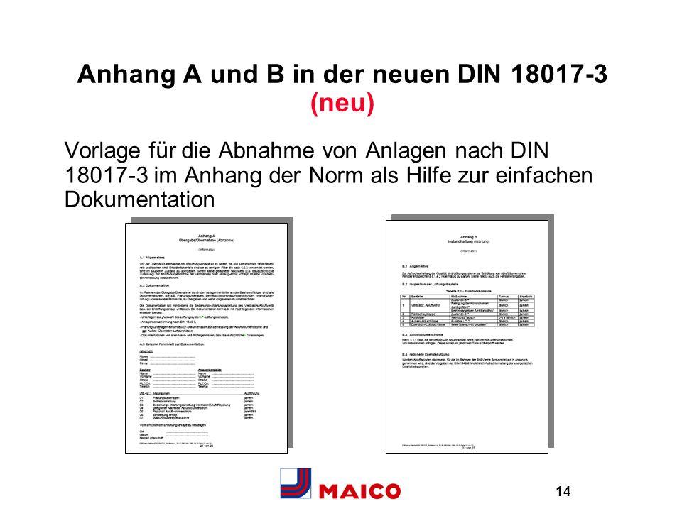 14 Anhang A und B in der neuen DIN 18017-3 (neu) Vorlage für die Abnahme von Anlagen nach DIN 18017-3 im Anhang der Norm als Hilfe zur einfachen Dokum