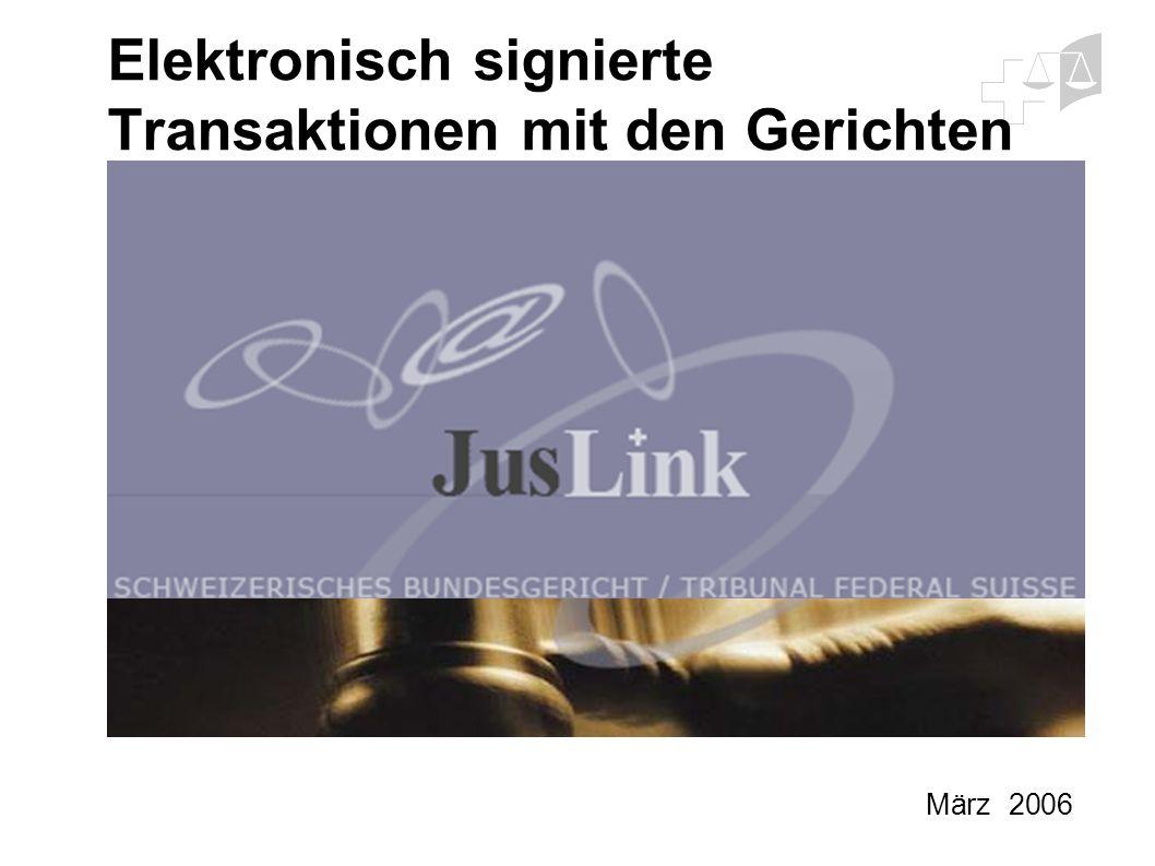 Elektronisch signierte Transaktionen mit den Gerichten März 2006