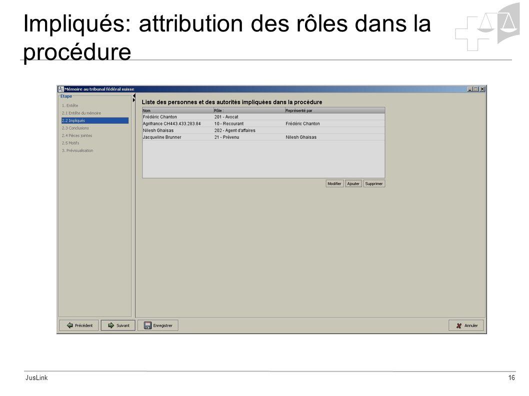 JusLink16 Impliqués: attribution des rôles dans la procédure
