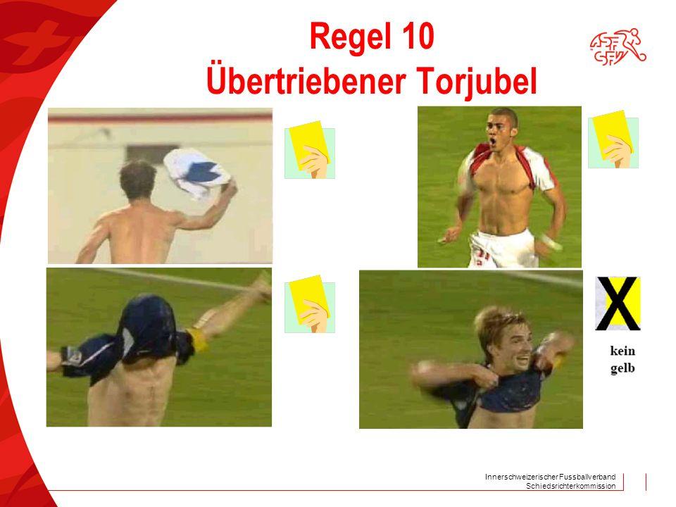 Innerschweizerischer Fussballverband Schiedsrichterkommission Regel 10 Übertriebener Torjubel