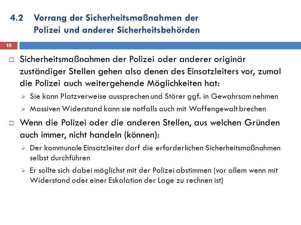 4.2Vorrang der Sicherheitsmaßnahmen der Polizei und anderer Sicherheitsbehörden 10 Sicherheitsmaßnahmen der Polizei oder anderer originär zuständiger