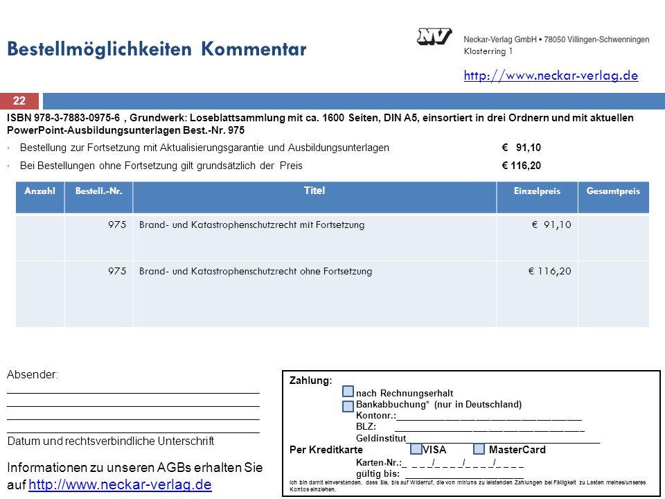Bestellmöglichkeiten Kommentar 22 ISBN 978-3-7883-0975-6, Grundwerk: Loseblattsammlung mit ca. 1600 Seiten, DIN A5, einsortiert in drei Ordnern und mi