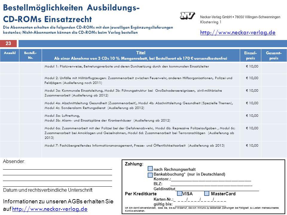 Bestellmöglichkeiten Ausbildungs- CD-ROMs Einsatzrecht Die Abonnenten erhalten die folgenden CD-ROMs mit den jeweiligen Ergänzungslieferungen kostenlo