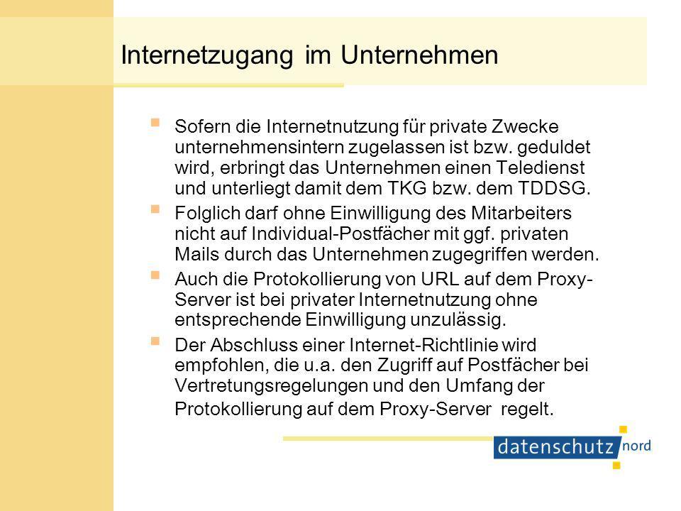 Internetzugang im Unternehmen Sofern die Internetnutzung für private Zwecke unternehmensintern zugelassen ist bzw.