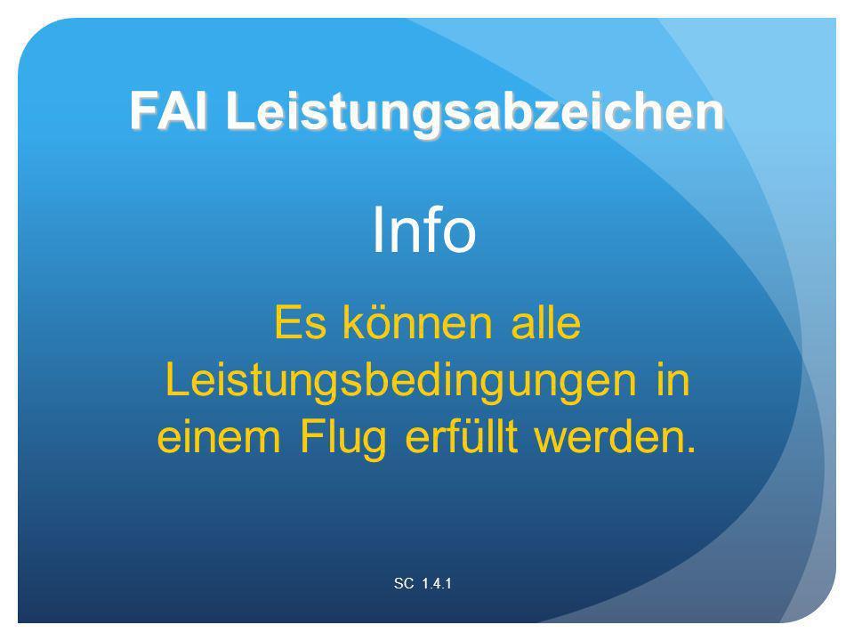 Info Es können alle Leistungsbedingungen in einem Flug erfüllt werden.