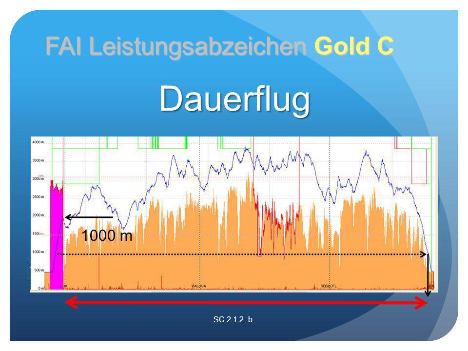 SC 2.1.2 b. FAI Leistungsabzeichen Gold C 1000 m Dauerflug