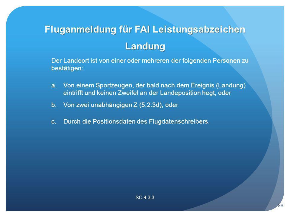 SC 4.3.3 Landung Der Landeort ist von einer oder mehreren der folgenden Personen zu bestätigen: a.