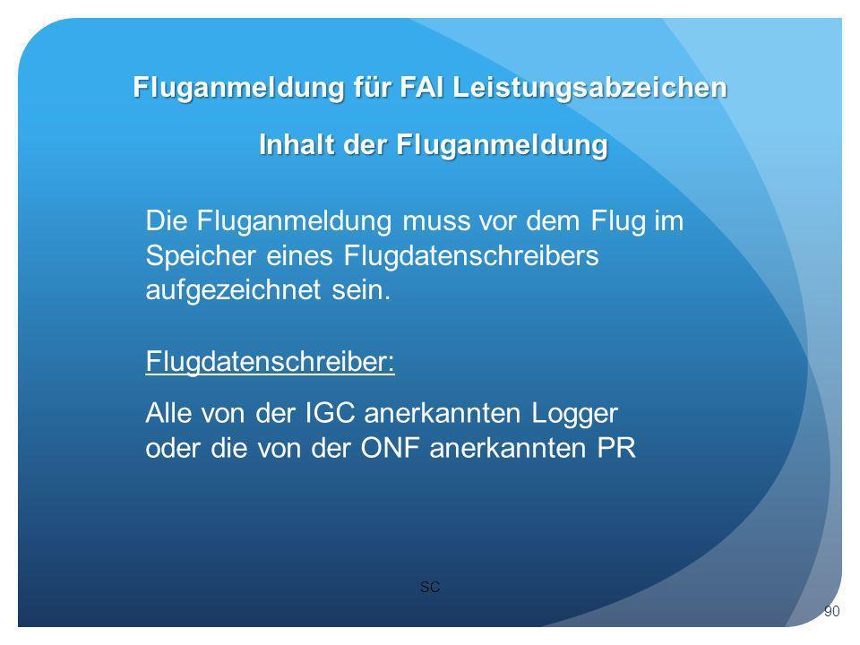 Die Fluganmeldung muss vor dem Flug im Speicher eines Flugdatenschreibers aufgezeichnet sein.