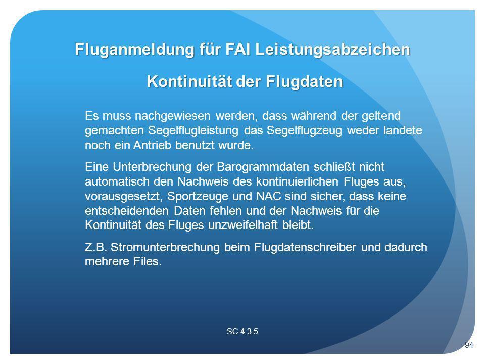 Es muss nachgewiesen werden, dass während der geltend gemachten Segelflugleistung das Segelflugzeug weder landete noch ein Antrieb benutzt wurde.