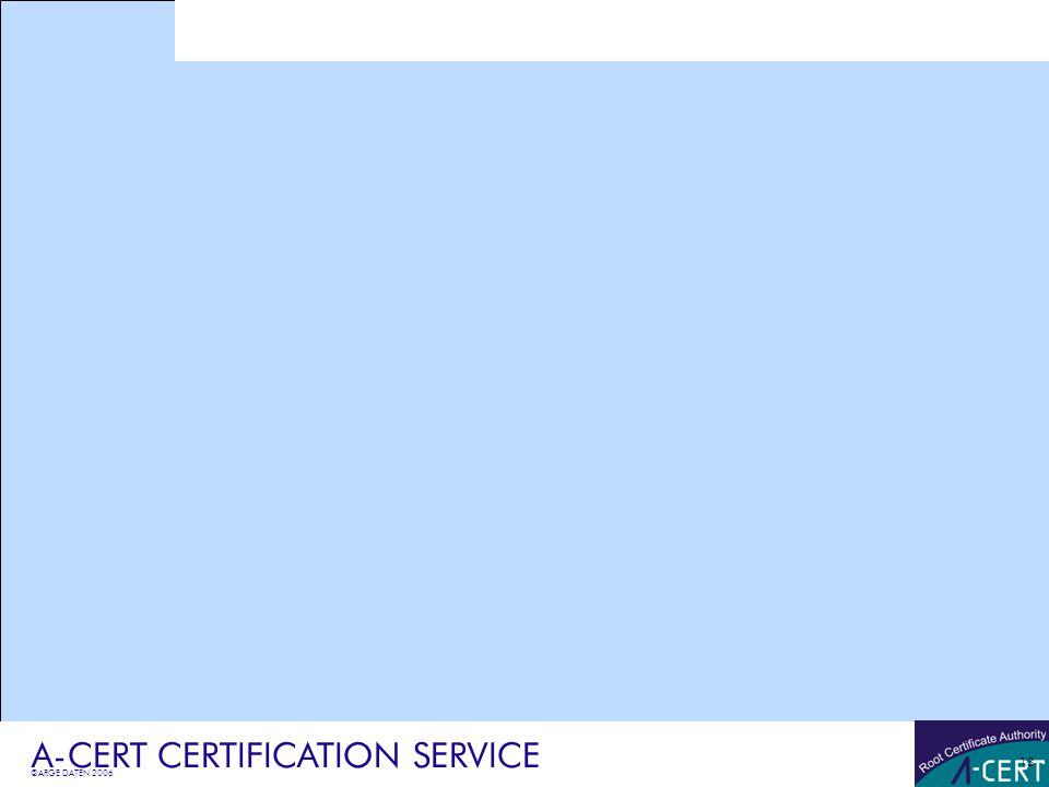 ©ARGE DATEN 2006 A-CERT CERTIFICATION SERVICE 13