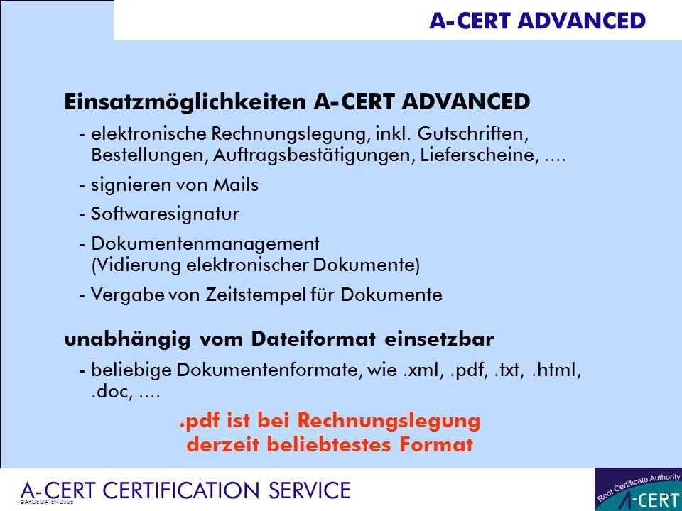 ©ARGE DATEN 2006 A-CERT CERTIFICATION SERVICE 19 A-CERT ADVANCED Signaturbeispiel pdf-Rechnung Hinweis auf Rechtsgrundlage Hinweis auf Archvierungspflicht und Prüfmöglichkeit