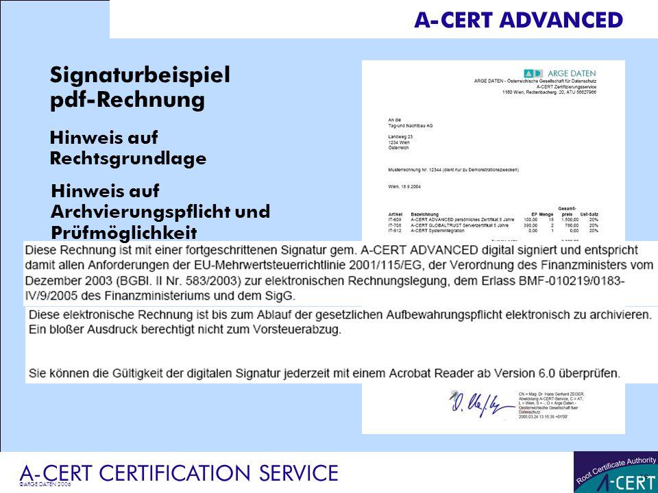 ©ARGE DATEN 2006 A-CERT CERTIFICATION SERVICE 19 A-CERT ADVANCED Signaturbeispiel pdf-Rechnung Hinweis auf Rechtsgrundlage Hinweis auf Archvierungspfl