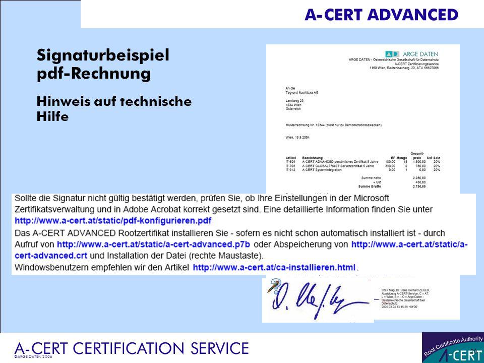 ©ARGE DATEN 2006 A-CERT CERTIFICATION SERVICE 20 A-CERT ADVANCED Signaturbeispiel pdf-Rechnung Hinweis auf technische Hilfe
