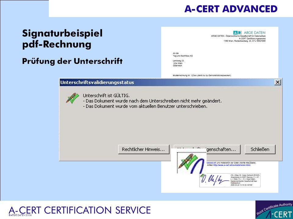 ©ARGE DATEN 2006 A-CERT CERTIFICATION SERVICE 21 A-CERT ADVANCED Signaturbeispiel pdf-Rechnung Prüfung der Unterschrift