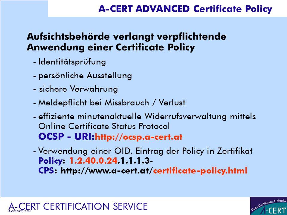 ©ARGE DATEN 2006 A-CERT CERTIFICATION SERVICE 28 Zeitstempeldienst A-CERT TIMESTAMP Elektronische Dokumente mit Zeitstempel versehen -A-CERT garantiert, dass ein Dokument zu einem bestimmten Zeitpunkt existierte -50 Zeitstempel bei A-CERT ADVANCED - Zertifikaten inkludiert -Zeitgenauigkeit von einer Sekunde wird garantiert - laufende Synchronisation mit Frankfurter Atomuhr -Implementierung gemäß RFC3161, Datenübertragung zusätzlich SSL-verschlüsselt -kostenloser Klient für das Erstellen der Zeitstempel
