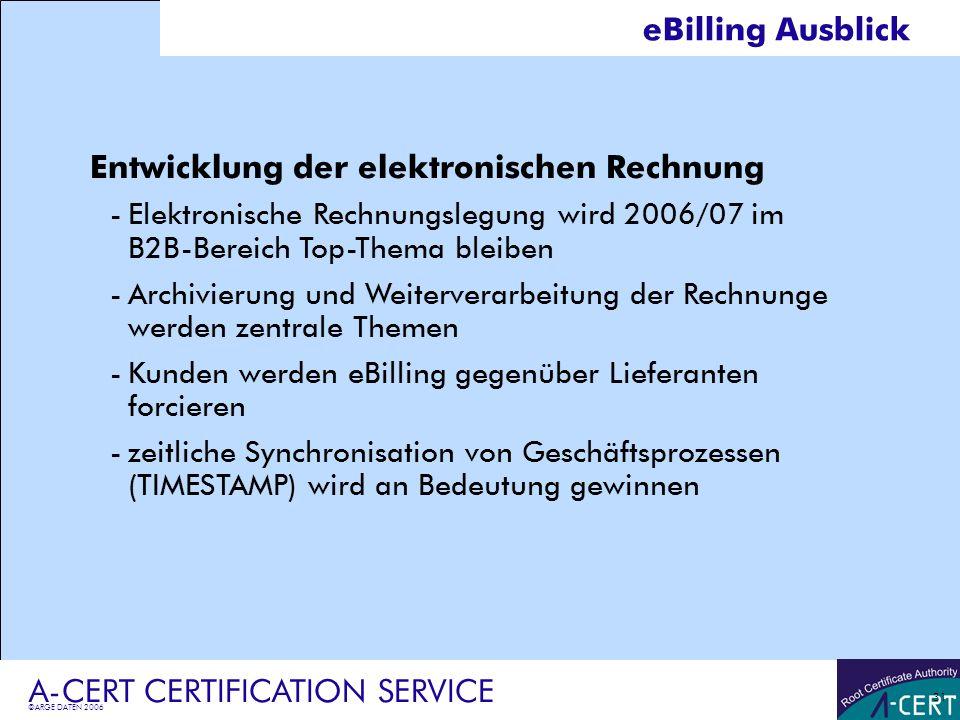 ©ARGE DATEN 2006 A-CERT CERTIFICATION SERVICE 31 Entwicklung der elektronischen Rechnung -Elektronische Rechnungslegung wird 2006/07 im B2B-Bereich To