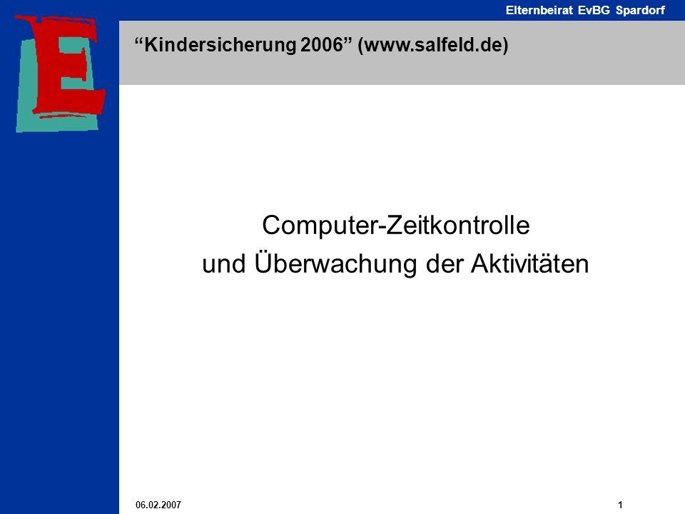 06.02.2007 1 Elternbeirat EvBG Spardorf Kindersicherung 2006 (www.salfeld.de) Computer-Zeitkontrolle und Überwachung der Aktivitäten